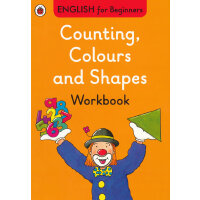 English for Beginners:Counting, Colours and Shapes Workbook