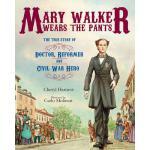 【预订】Mary Walker Wears the Pants: The True Story of the Doct