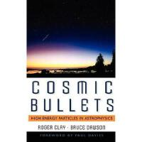 【预订】Cosmic Bullets: High Energy Particles in
