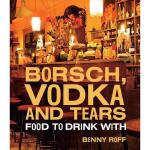 【预订】Borsch, Vodka and Tears: Food to Drink with