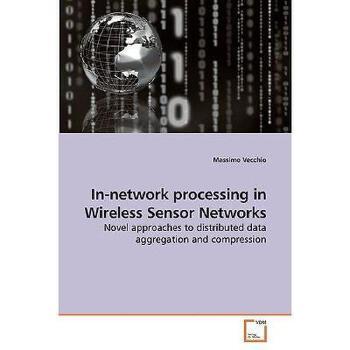【预订】In-Network Processing in Wireless Sensor Networks 美国库房发货,通常付款后3-5周到货!