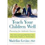 【预订】Teach Your Children Well: Parenting for Authentic