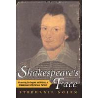 【预订】Shakespeare's Face: Unraveling the Legend and