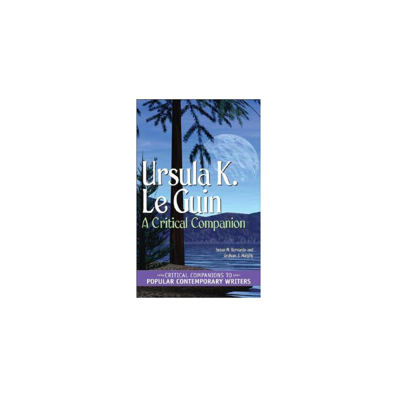 【预订】Ursula K. Le Guin: A Critical Companion 预订商品,需要1-3个月发货,非质量问题不接受退换货。