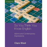 【预订】So You Think You Know English: Idioms and