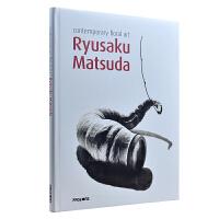RYUSAKU MATSUDA,CONTEMPORARY FLORAL 当代花卉艺术 日本花艺大师作品 当代花艺植物应用