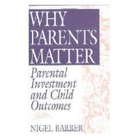 【预订】Why Parents Matter: Parental Investment and Child