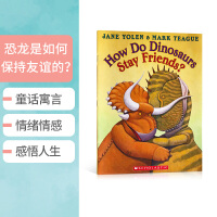 【全店300减110】英文原版图画书恐龙是如何保持友谊的? HOW DO DINOSAURS STAY FRIENDS?