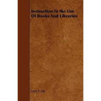 【预订】Instruction in the Use of Books and Libraries 美国库房发货,通常付款后3-5周到货!