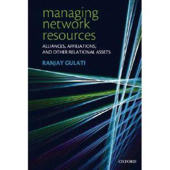 【预订】Managing Network Resources: Alliances, Affiliations 美国库房发货,通常付款后3-5周到货!