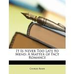 【预订】It Is Never Too Late to Mend: A Matter of Fact Romance