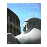 Deredia a Roma = Deredia in Rome