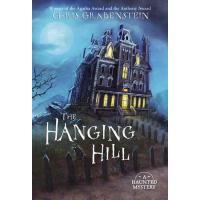 【预订】The Hanging Hill: A Haunted Mystery