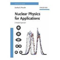 【预订】Nuclear Physics For Applications - A Model Approach