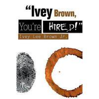 【预订】Ivey Brown, You're Hired!