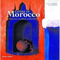 【预订】Living in Morocco: Design from Casablanca to