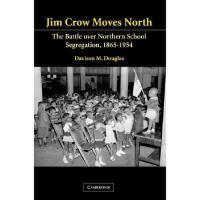 【预订】Jim Crow Moves North: The Battle Over Northern