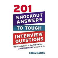 【预订】201 Knockout Answers to Tough Interview Questions: The