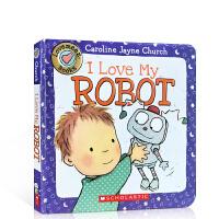 英文原版 I Love My Robot 我爱我的机器人 名家Caroline Jayne Church 纸板书
