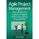 【预订】Agile Project Management: How to Make Your Customers Ha