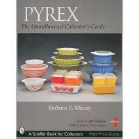 【预订】Pyrex: The Unauthorized Collector's Guide Y978076432840