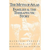 The Myth Of Atlas: Families & The Therapeutic Story [ISBN: