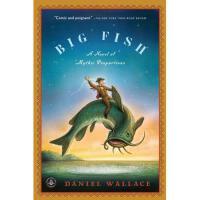 【预订】Big Fish: A Novel of Mythic Proportions