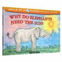 英文原版Why Do Elephants Need the Sun科普 大象生长也需要太阳 Wells of know