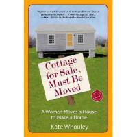【预订】Cottage for Sale, Must Be Moved: A Woman Moves a