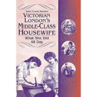 【预订】Victorian London's Middle-Class Housewife: What She