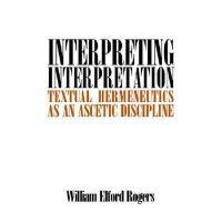 【预订】Interpreting Interpretation: Textual Hermeneutics as
