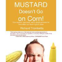 【预订】Mustard Doesn't Go on Corn!: How Respect, Openness, and