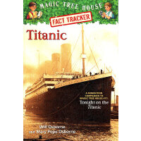 Magic Tree House Research Guide #7: Titanic 神奇树屋小百科系列7:泰坦尼克