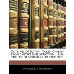 【预订】Outlines of Botany: Taken Chiefly from Smith's Introduc