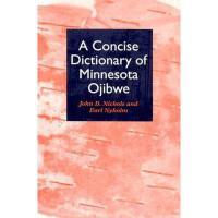 【预订】A Concise Dictionary of Minnesota Ojibwe