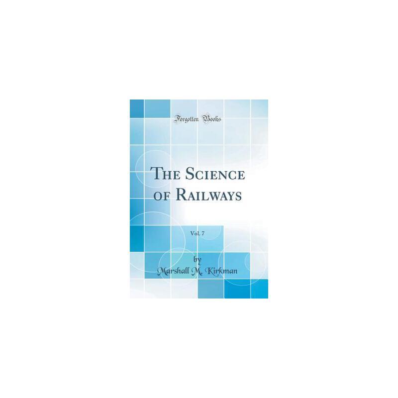 【预订】The Science of Railways, Vol. 7 (Classic Reprint) 预订商品,需要1-3个月发货,非质量问题不接受退换货。
