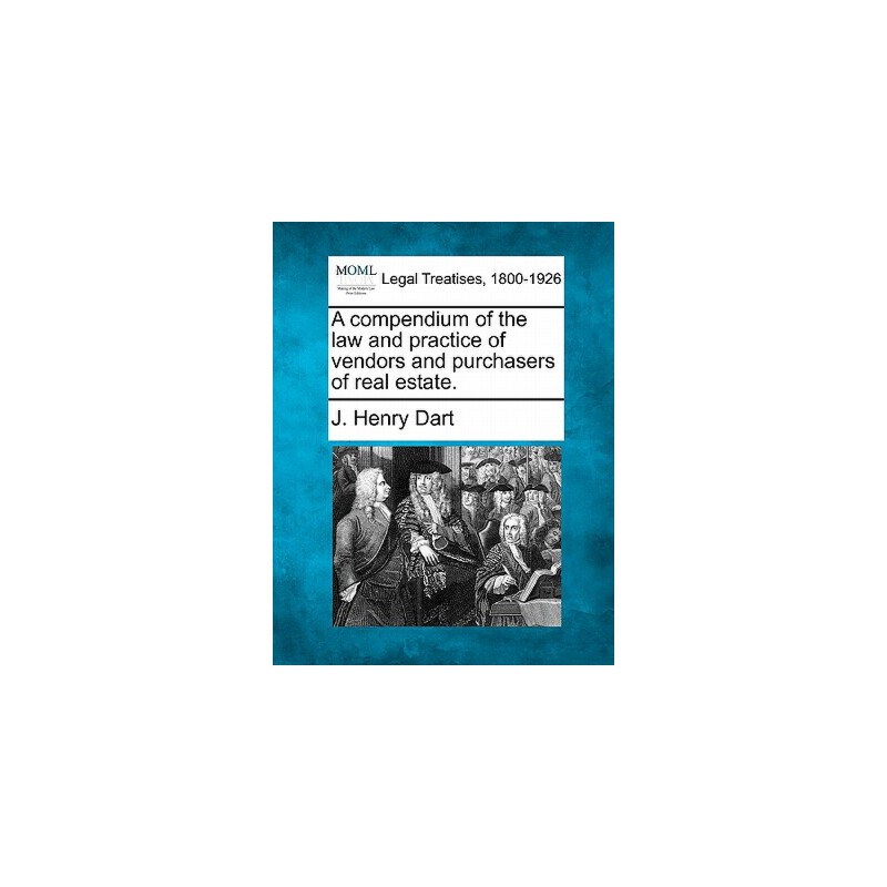 【预订】A Compendium of the Law and Practice of Vendors and Purchasers of Real Estate. 预订商品,需要1-3个月发货,非质量问题不接受退换货。