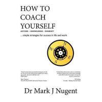 【预订】How to Coach Yourself: Action - Knowledge - Mindset