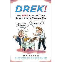 【预订】Drek!: The Real Yiddish Your Bubbe Never Taught You