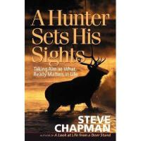 【预订】A Hunter Sets His Sights: Taking Aim at What Really