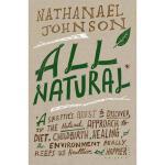【预订】All Natural*: *A Skeptic's Quest to Discover If the