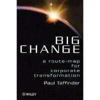 【预订】Big Change - A Route-Map For Corporate