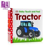 【中商原版】DK触摸启蒙 拖拉机 Baby Touch and Feel Tractor 儿童英语启蒙触摸纸板书 撕不烂