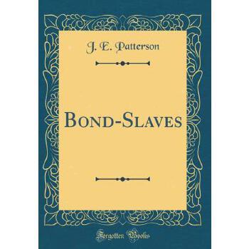 【预订】Bond-Slaves (Classic Reprint) 预订商品,需要1-3个月发货,非质量问题不接受退换货。