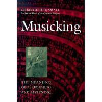 【预订】Musicking: The Meanings of Performing and Listening
