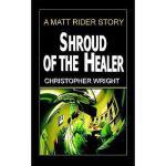 【预订】Shroud of the Healer, a Matt Rider Detective