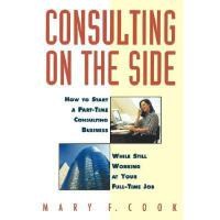 【预订】Consulting On The Side: How To Start A Part-Time