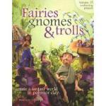 【预订】Fairies, Gnomes & Trolls: Create a Fantasy World in