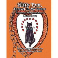 【预订】Kitty Tom, Forever in My Heart: The Adventures of