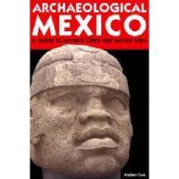 【预订】Archaeological Mexico: A Traveler's Guide to Ancient